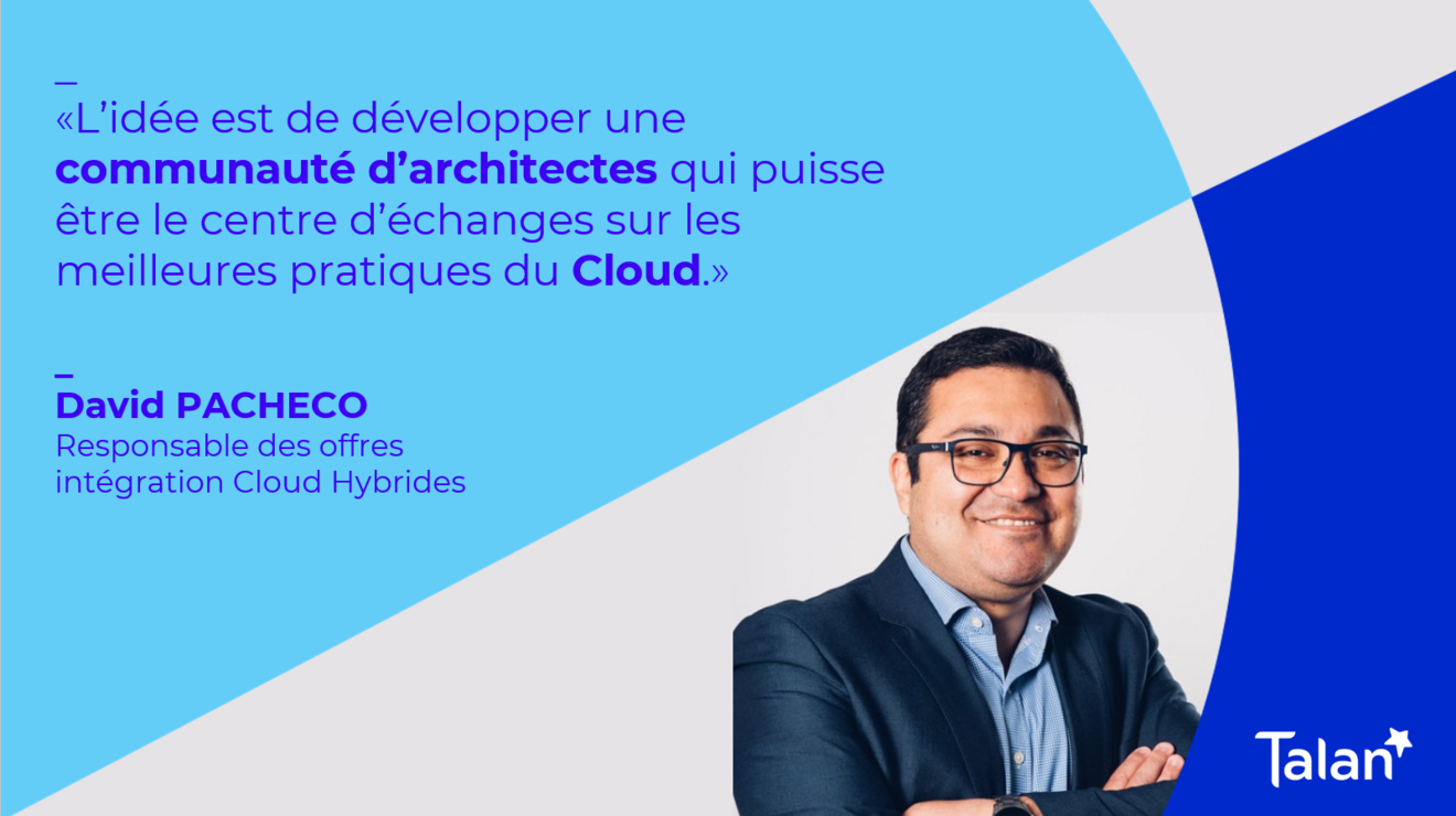 Reconrte avec David Pacheco, Architecte Solutions Cloud