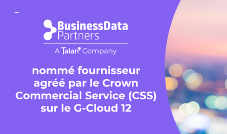 Business Data Partners/Talan nommé fournisseur agréé par le Crown Commercial Service (CSS) sur le G-Cloud 12