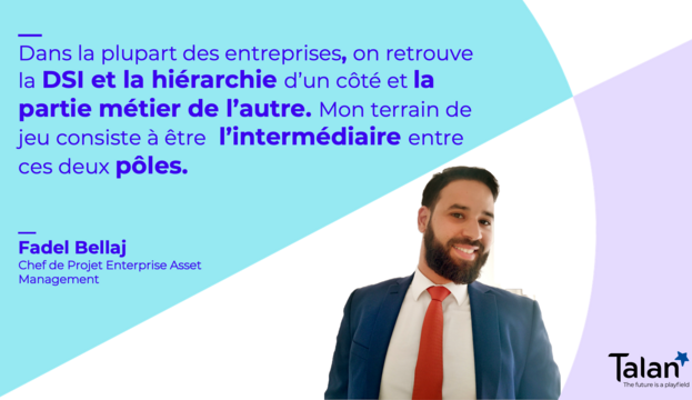 Interview collaborateur de Fadel Bellaj, Chef de Projet Enterprise Asset Management